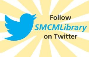 Follow SMCMLibrary on Twitter