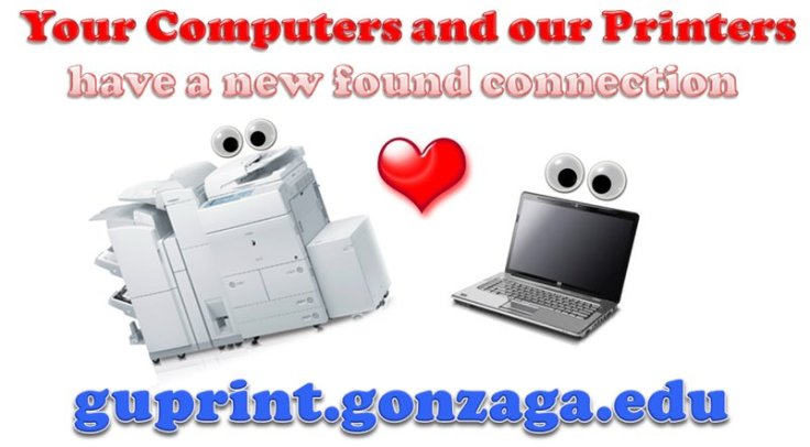 Your Computers and Our Printers have a newfound connection. http://guprint.gonzaga.edu