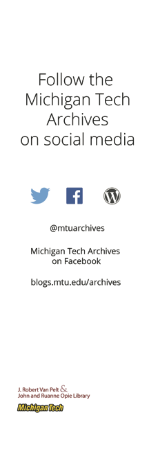 Follow the Michigan Tech Archives on Social Media - bookmark side two