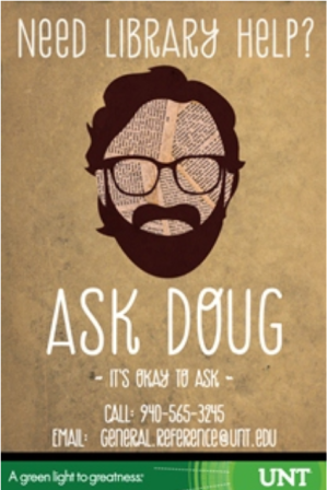 """text is: """"need library help? ask Doug. It's okay to ask."""" with a cartoon image of a face profile with brown hair, glasses, and beard."""