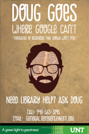 "text is: ""Doug goes where Google can't. Thousands of resources that Google won't find. Need library help? Ask Doug."" with a cartoon image of a face profile with brown hair, glasses, and beard."